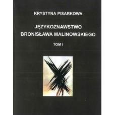 Krystyna Pisarkowa, Językoznawstwo Bronisława Malinowskiego. Tom I i II