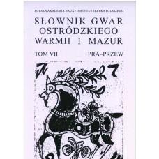 Słownik gwar Ostródzkiego, Warmii i Mazur, tom VII: PRA - PRZEW