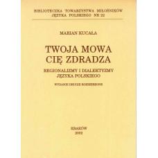 Marian Kucała, Twoja mowa cię zdradza