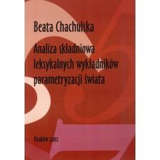 Beata Chachulska, Analiza składniowa leksykalnych wykładników parametryzacji świata