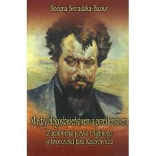 Bożena Sieradzka-Baziur, Między błogosławieństwem a przekleństwem