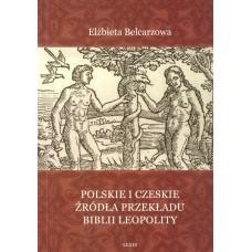 Elżbieta Belcarzowa, Polskie i czeskie źródła przekładu Biblii Leopolity