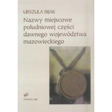 Urszula Bijak, Nazwy miejscowe południowej części dawnego województwa mazowieckiego