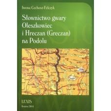 Iwona Cechosz-Felczyk, Słownictwo gwary Oleszkowiec i Hreczan