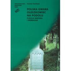 Iwona Cechosz, Polska gwara Oleszkowiec na Podolu