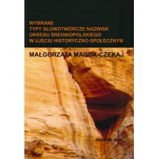Małgorzata Magda-Czekaj, Wybrane typy słowotwórcze nazwisk okresu średniopolskiego w ujęciu historyczno-społecznym
