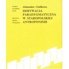 Aleksandra Cieślikowa, Derywacja paradygmatyczna w staropolskiej antroponimii