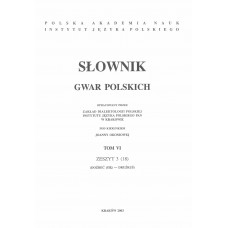 Słownik gwar polskich, t. 6, z. 3 (18)