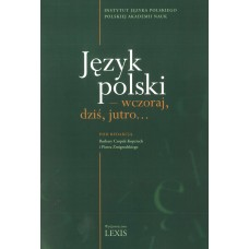 Język polski - wczoraj, dziś, jutro...