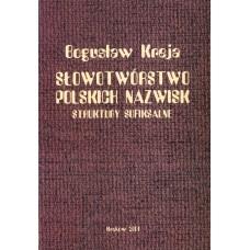 Bogusław Kreja, Słowotwórstwo polskich nazwisk. Struktury sufiksalne