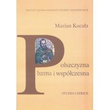 Marian Kucała, Polszczyzna dawna i współczesna