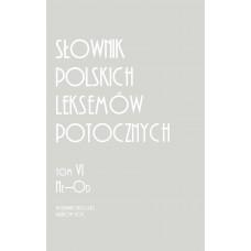 Słownik polskich leksemów potocznych. Tom VI: Ne-Od