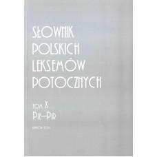 Słownik polskich leksemów potocznych. Tom X: Pie-Pir