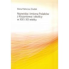 Elena Palinciuc-Dudek, Nazwiska i imiona Polaków z Kiszyniowa i okolicy w XIX i XX wieku