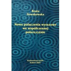 Beata Nowakowska, Nowe połączenia wyrazowe we współczesnej polszczyźnie
