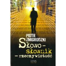 Piotr Żmigrodzki, Słowo - słownik - rzeczywistość