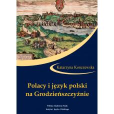 Katarzyna Konczewska, Polacy i język polski na Grodzieńszczyźnie