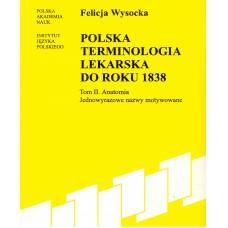 Felicja Wysocka, Polska terminologia lekarska do roku 1838. Tom II