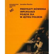 Jarosław Reszka, Predykaty mówienia implikujące pojęcie zła