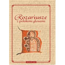 Rozariusze z polskimi glosami / pod redakcją naukową  Ewy Deptuchowej