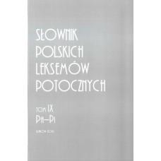 Słownik polskich leksemów potocznych. Tom IX: Pa-Pi