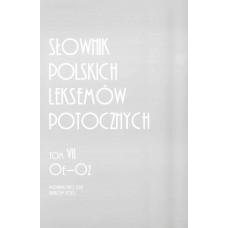 Słownik polskich leksemów potocznych. Tom VII: Oe-Oż