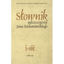 Słownik polszczyzny Jana Kochanowskiego. Tom II