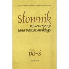 Słownik polszczyzny Jana Kochanowskiego. Tom IV