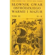 Słownik gwar Ostródzkiego, Warmii i Mazur, tom III: H-K