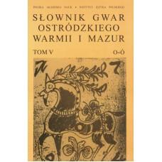 Słownik gwar Ostródzkiego, Warmii i Mazur, tom V: O-Ó