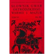 Słownik gwar Ostródzkiego, Warmii i Mazur, tom VI: PA-PÓ