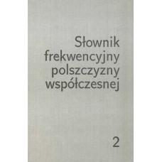 Słownik frekwencyjny polszczyzny współczesnej, t. 2
