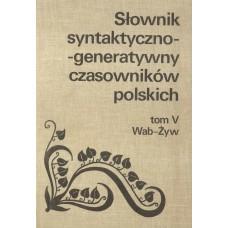Słownik syntaktyczno-generatywny czasowników polskich, t V