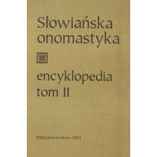 Słowiańska onomastyka - encyklopedia, t. II