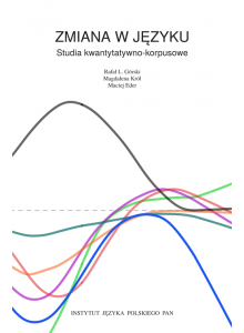Zmiana w języku. Studia kwantytatywno-korpusowe