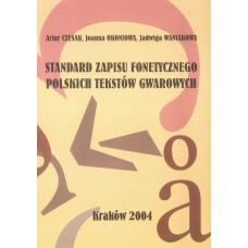 Artur Czesak, Joanna Okoniowa, Jadwiga Waniakowa, Standard zapisu fonetycznego polskich tekstów gwarowych