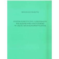 Renata Kucharzyk, System fonetyczny i leksykalny wsi Rzepiennik Strzyżewski