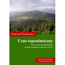 Wojciech Włoskowicz, Uzus toponimiczny. Zarys teorii na przykładzie polskiej toponimii Huculszczyzny, Kraków 2021, 552 s., ISBN 978-83-64007-61-3.