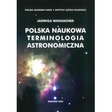 Jadwiga Waniakowa, Polska naukowa terminologia astronomiczna
