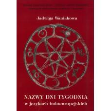 Jadwiga Waniakowa, Nazwy dni tygodnia w językach indoeuropejskich